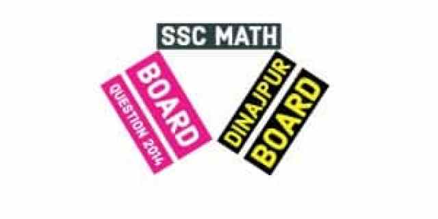 Dinajpur Board SSC General Math Board Question 2014