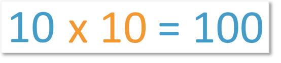 10 x 10 = 100