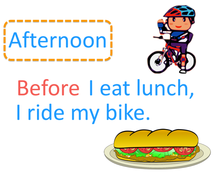 sequencing events in the afternoon example of before lunch I ride my bike.