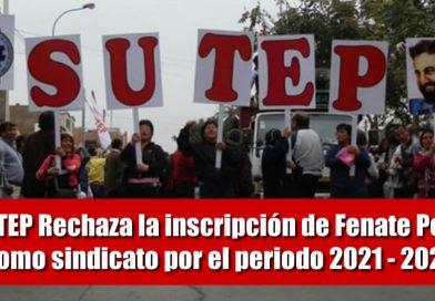 SUTEP Rechaza la inscripción de Fenate Perú como sindicato por el periodo 2021 – 2022