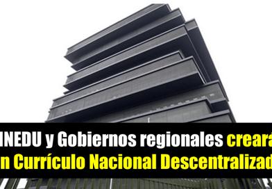 MINEDU y Gobiernos regionales crearán un Currículo Nacional Descentralizado