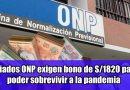 Afiliados ONP exigen bono de S/1820 para poder sobrevivir a la pandemia