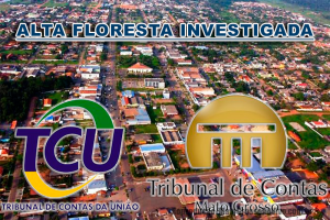 Alta Floresta e mais 18 municípios é investigada pelo TCE e TCU por irregularidades na Folha de Pagamento dos servidores 70