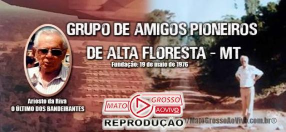 Centenas de Pioneiros estarão se reunindo para matar a saudades e remexer as lembranças do início de Alta Floresta.