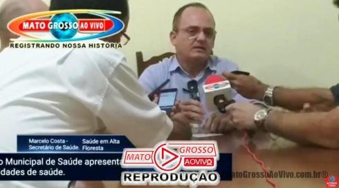 Secretário de saúde de Alta Floresta Marcelo Costa da entrevista
