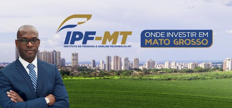 Fecomércio lança nesta segunda (30) estudo 'Onde Investir em Mato Grosso'