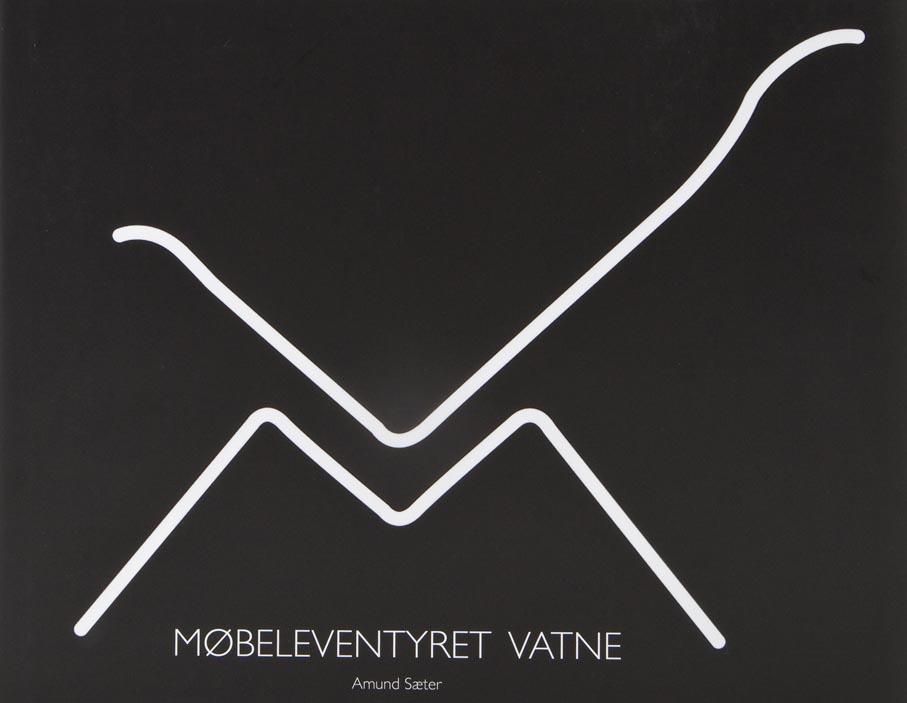 Amund Sæter. Møbeleventyret Vatne. Vatne Møbler. Vatne, 2015.