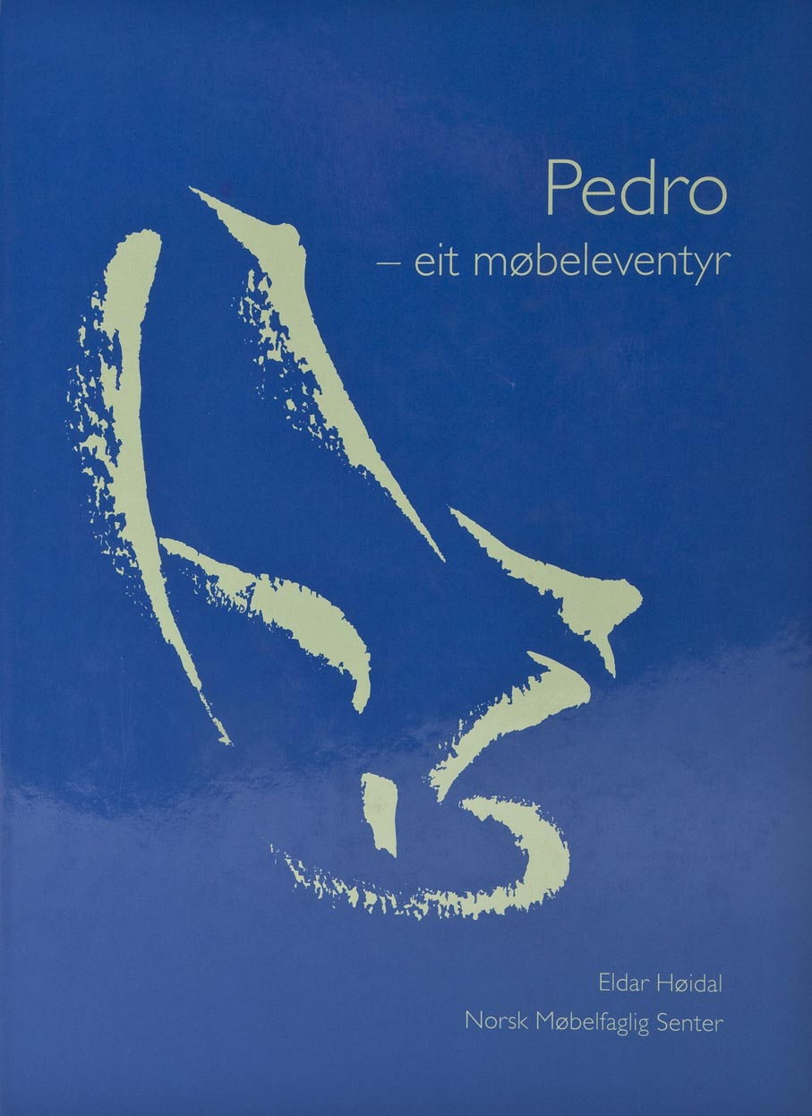 Eldar Høidal. Pedro: eit møbeleventyr. Norsk Møbelfaglig Senter. Sykkylven, 2005.