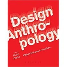 Design Anthropology Object Cultures in Transition