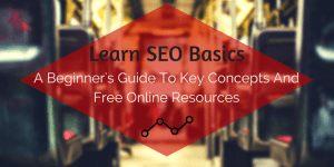 All SEO Basics You Should Learn To Create Content For Your Website