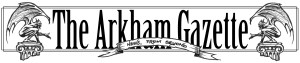 The Arkham Gazette