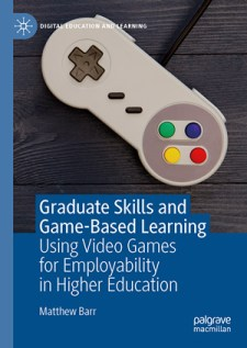 Matthew Barr's book, Graduate Skills and Game-Based Learning