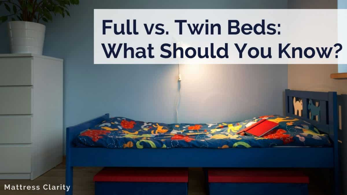 Full Vs Twin Beds What Should You Know