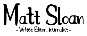 Logo. Text reads: Matt Sloan. Writer, Editor, Journalist