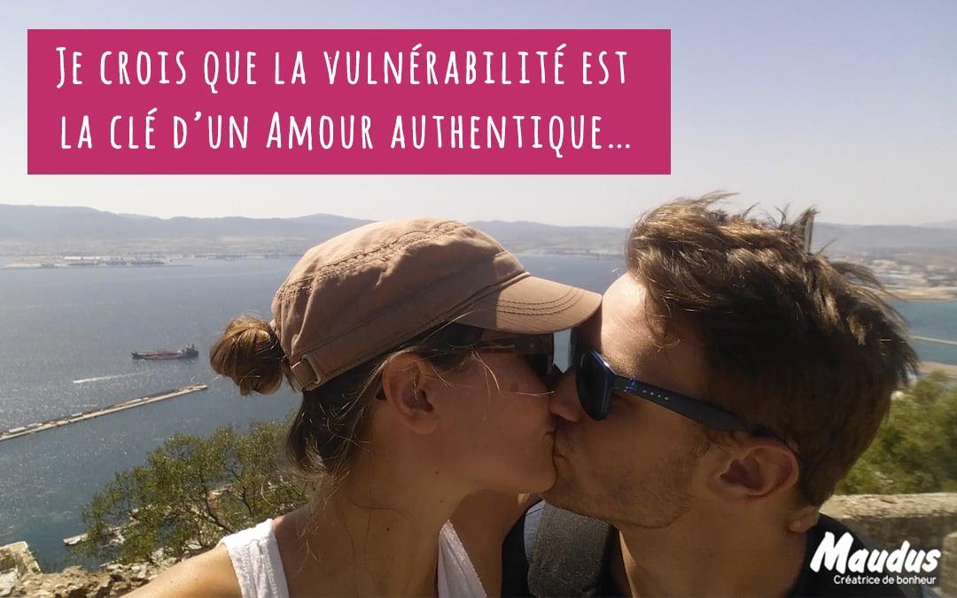 Je crois que la vulnérabilité est la clé d'un Amour authentique…