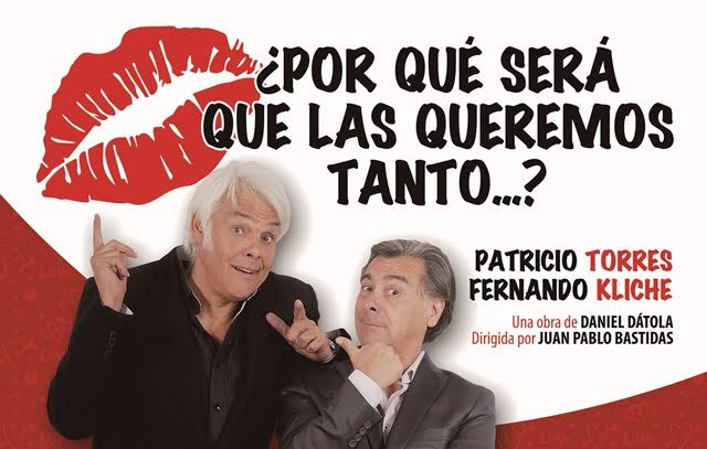 """Pato Torres y Fernando Kliche llegan a San Clemente con comedia teatral """"¿Por qué será que las queremos tanto?"""""""