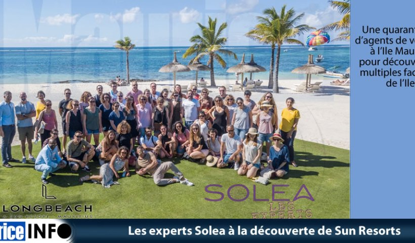 Les experts Solea à la découverte de Sun Resorts