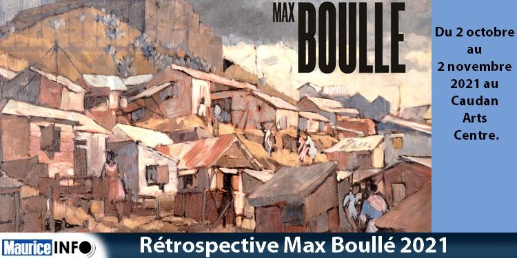 Derrière la Rétrospective Max Boullé 2021