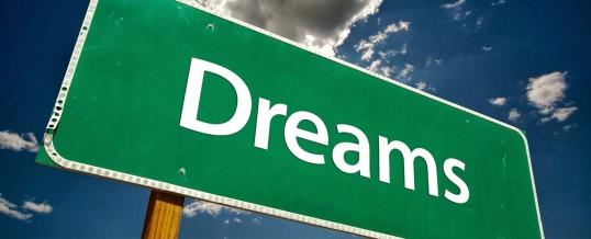 I sogni sono una cosa serissima…