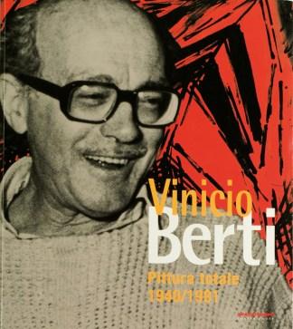 """Copertina Catalogo """"PITTURA TOTALE 1940/1991"""" Vinicio Berti"""