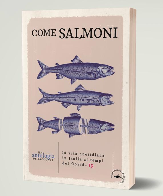 """copertina dell'antologia """"Come salmoni. La vita in Italia ai tempi del Covid-19"""""""