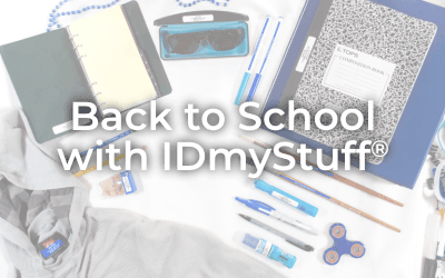 Back to School with IDmyStuff®