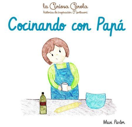 Cocinando con Papá La Curiosa Carola