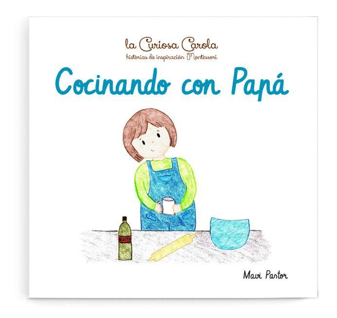 Cocinando con Papá cuento montessori de la colección La Curiosa Carola