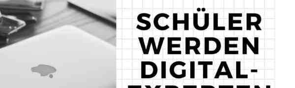 Schüler werden Digitalexperten!
