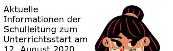Aktuelle Informationen der Schulleitung zum Unterrichtsstart am 12. August 2020