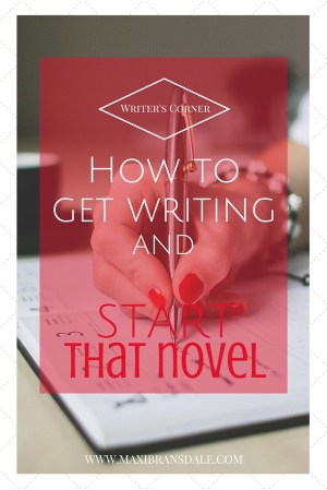 How to Get Writing and Start that Novel