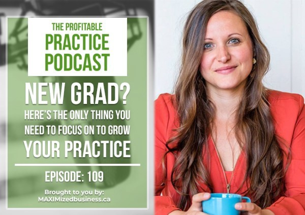 New Grad? Here's The ONLY Thing You Need To Focus On To Grow Your Practice [PPP #109]