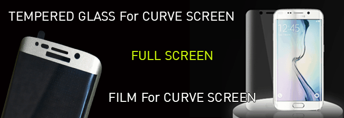 TEMPERED GLASS and FILM For CURVE SCREEN