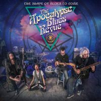 REVIEW: THE APOCALYPSE BLUES REVUE -THE SHAPE OF BLUES TO COME (2018)