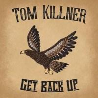 REVIEW: TOM KILLNER - GET BACK UP (2018)