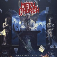 REVIEW: METAL CHURCH - DAMNED IF YOU DO (2018)