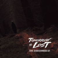 REVIEW: TOMORROW IS LOST - THE SHADOWMAN (2018)