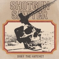 REVIEW: SHOTGUN SAWYER - BURY THE HATCHET (2019)