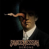 REVIEW: SAVAGE MESSIAH - DEMONS (2019)