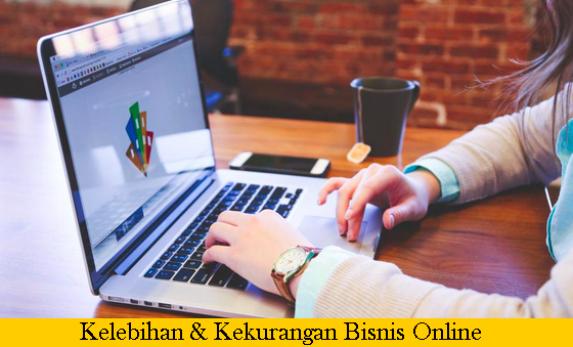Kelebihan dan Kekurangan Bisnis Online