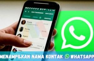 Menampilkan Nama Kontak WhatsApp yang Tidak Muncul