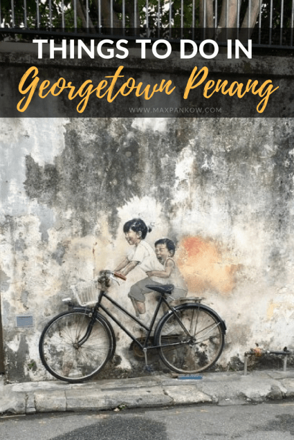 There are tons to do in George Town Penang. Don't miss the awesome food and street art!