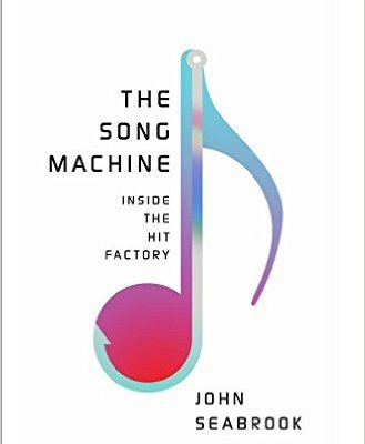 The Song Machine, by John Seabrook