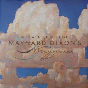 Maynard Dixon Books Posters A Place of Refuge Maynard Dixon's Arizona