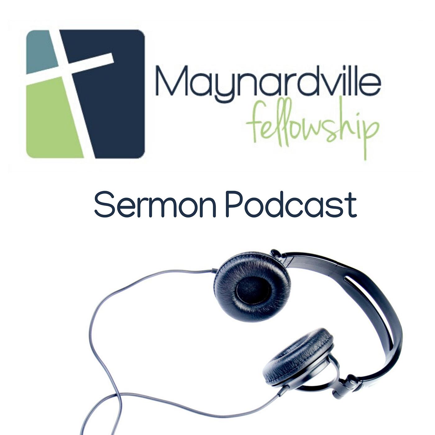 Maynardville Fellowship Podcast