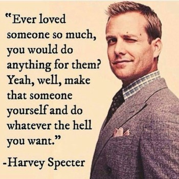 Love yourself quote - Harvey Specter