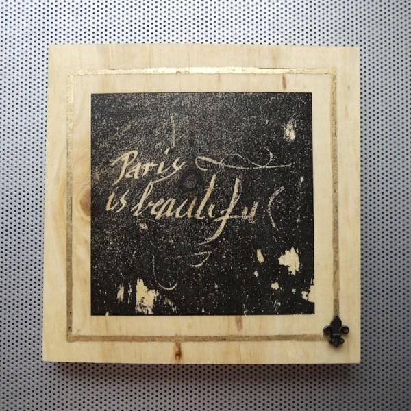 Paris is Beautiful graffiti found on pavement spray paint, statuary, beautiful, beauty, architecture, details, photography, photographer, toronto, artist, dust, on, my, boots, tree, decorate, decorative, wedding, gift, wedding gift, desk, art, desk art, home, decor, home decor, shelf, print, shelf print, desk adornment, photographic prints,