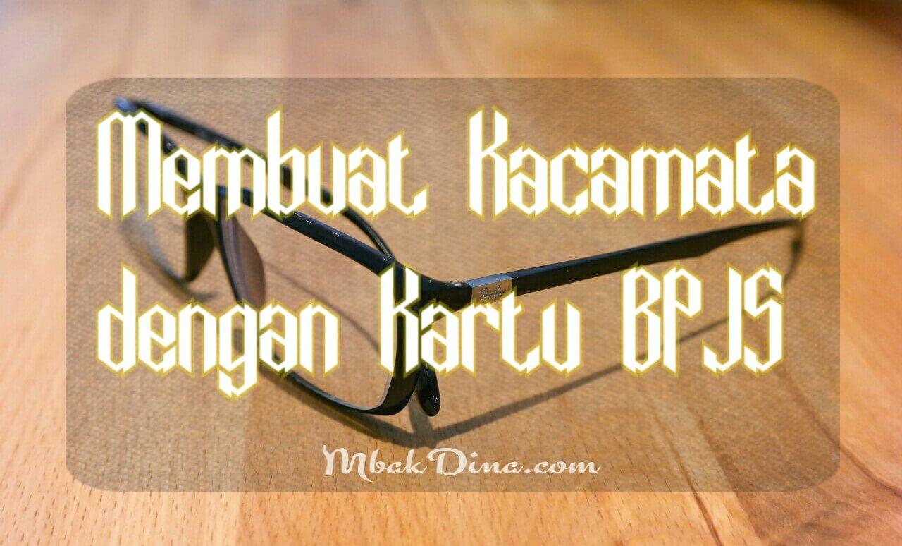 Membuat Kacamata dengan Kartu BPJS
