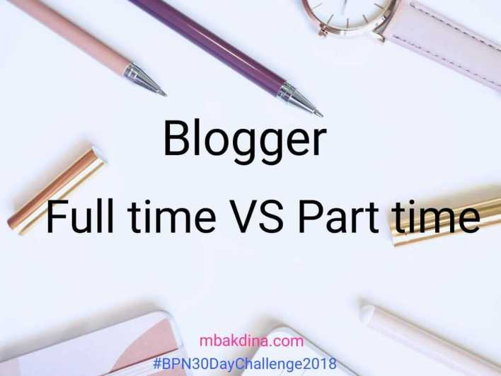 Blogger full time atau part time
