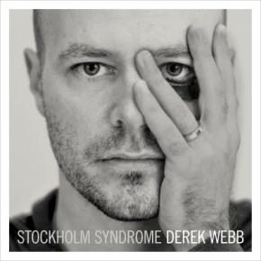 Derek Webb's <i>Stockholm Syndrome</i>